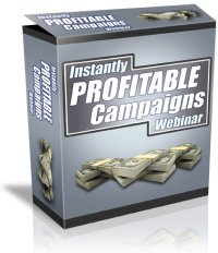 Instantly Profitable Campaigns